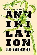 Annihilation: A Novel by Jeff VanderMeer