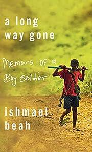 A Long Way Gone: Memoirs of a Boy Soldier av…