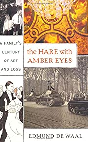 The Hare with Amber Eyes: A Family's Century…