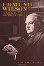 Edmund Wilson: A Life in Literature by Lewis…