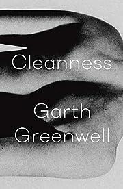 Cleanness av Garth Greenwell