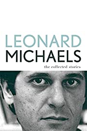 The Collected Stories por Leonard Michaels