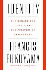 Identity: The Demand for Dignity and the…