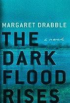 The Dark Flood Rises: A Novel by Margaret…
