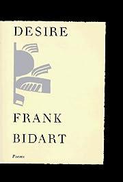 Desire af Frank Bidart