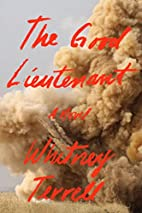 The Good Lieutenant: A Novel by Whitney…