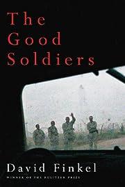 The Good Soldiers por David Finkel