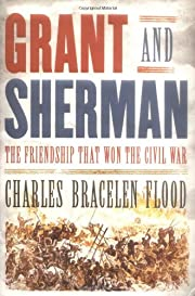 Grant and Sherman: The Friendship That Won…