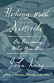 Hiking with Nietzsche: On Becoming Who You…