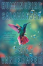 Hummingbird Salamander: A Novel por Jeff…