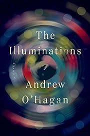 The Illuminations: A Novel de Andrew O'Hagan