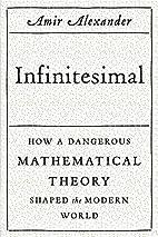 Infinitesimal: How a Dangerous Mathematical…