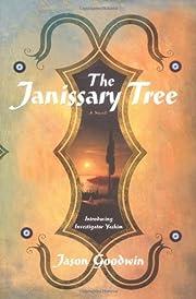 The janissary tree : a novel de Jason…