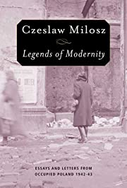 Legends of Modernity : Essays and Letters…