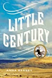 Little Century (Book) written by Anna Keesey