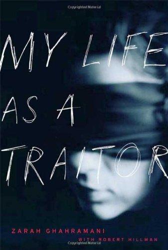 My Life as a Traitor: An Iranian Memoir, Ghahramani, Zarah