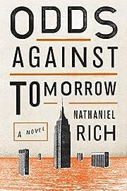 Odds Against Tomorrow: A Novel de Nathaniel…