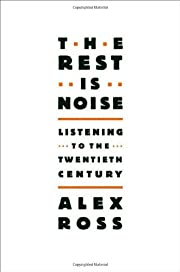 The rest is noise : listening to the…