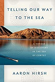 Telling Our Way to the Sea: A Voyage of…