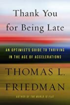 Thank You for Being Late: An Optimist's…