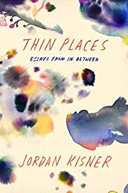 Thin Places: Essays from In Between af…