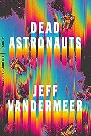 Dead astronauts por Jeff VanderMeer