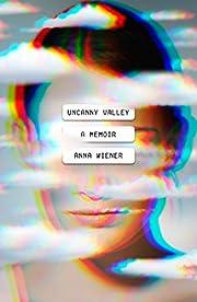 Uncanny valley : a memoir af Anna Wiener
