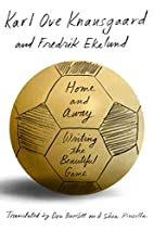 Home and Away: Writing the Beautiful Game by…