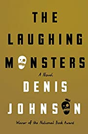 The Laughing Monsters: A Novel por Denis…