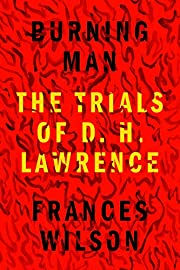 Burning Man: The Trials of D. H. Lawrence…