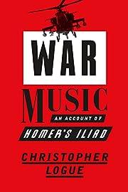 War Music: An Account of Homer's Iliad por…