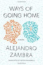 Ways of Going Home: A Novel by Alejandro…