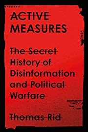 Active Measures: The Secret History of…