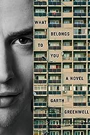 What Belongs to You: A Novel by Garth…