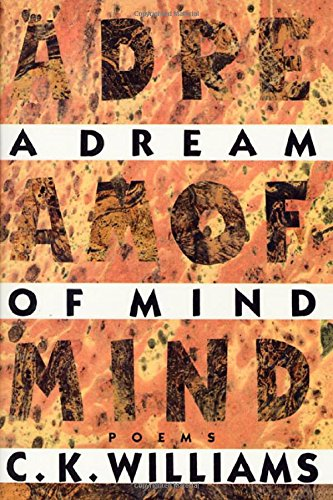 A Dream of Mind: Poems, Williams, C. K.