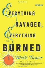 Everything Ravaged, Everything Burned:…