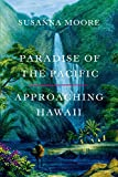 Paradise of the Pacific : approaching Hawaii…