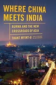 Where China Meets India: Burma and the New…