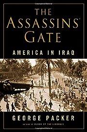 The Assassins' Gate: America in Iraq –…