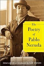 The poetry of Pablo Neruda por Pablo Neruda