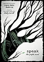 Speak: The Graphic Novel by Laurie Halse…