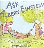 Ask Albert Einstein / Lynne Barasch