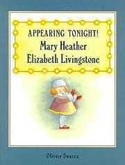 Appearing Tonight! Mary Heather Elizabeth…