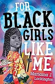 For Black Girls Like Me de Mariama J.…