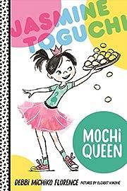 Jasmine Toguchi, Mochi Queen de Debbi…