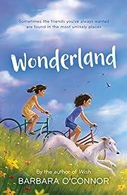Wonderland: A Novel de Barbara O'Connor