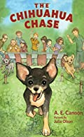 The Chihuahua Chase by A. E. Cannon