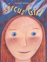 Circus Girl – tekijä: Tomek Bogacki