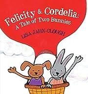 Felicity & Cordelia: A Tale of Two Bunnies…