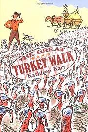 The great turkey walk por Kathleen Karr